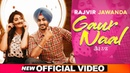 Gaur Naal Official Video Rajvir Jawanda Ikwinder Mani Longia Latest Songs 2020