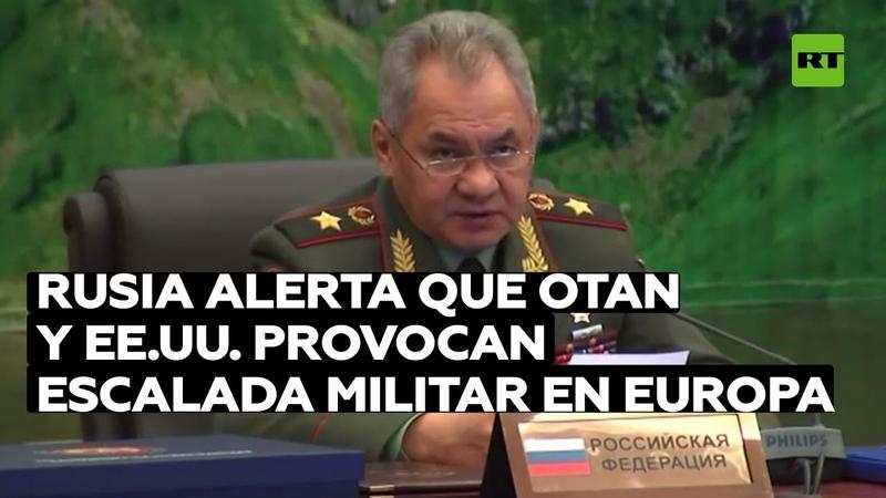 Rusia alerta que la OTAN y provocan una escalada militar en Europa