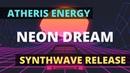 Atheris Energy - Neon Dream SYNTHWAVE 🌇🌴