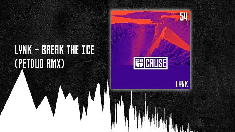 Lynk Break The Ice PETDuo RMX Cause Records 054