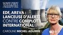 EDF, AREVA LANCEUSE DALERTE CONTRE COMPLOT INTERNATIONAL