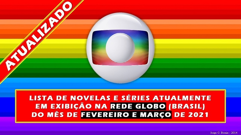 LISTAGEM NOVELAS ATUAIS FEVEREIRO 2021 REDE GLOBO BRASIL ATUALIZADO