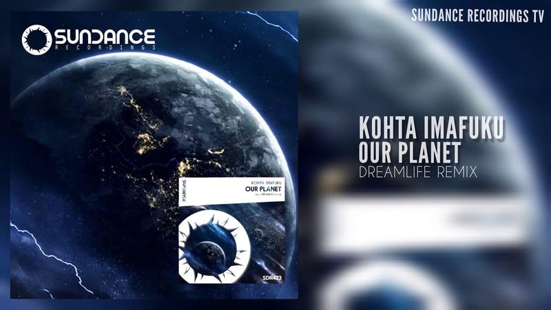 SDR423 Kohta Imafuku Our Planet DreamLife Sundance Recordings 《Official Video》