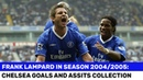 FRANK LAMPARD GOALS AND ASSITS FOR CHELSEA IN 2004/05 ГОЛЫ И АССИСТЫ ЛЭМПАРДА В СЕЗОНЕ 2004/05