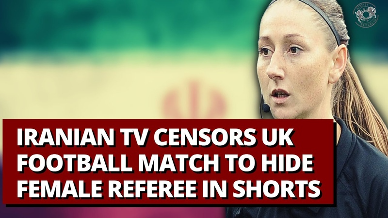 Iranian TV Censors UK Football Match to Hide Female Referee in Shorts