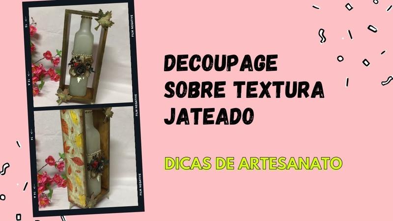 Aula ao vivo Decoupage sobre Textura Jateado em Garrafa Dia das Mães