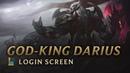 VS 2018 God-King Darius Login Screen - League of Legends