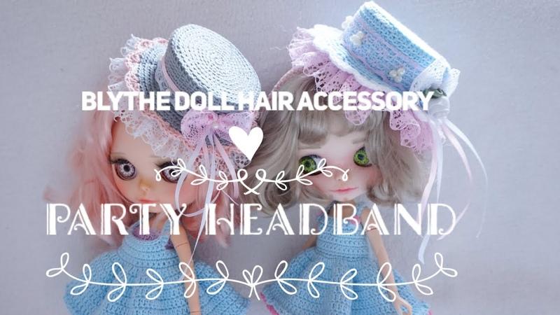 HOW TO Party headband for Blythe Doll hair accessory