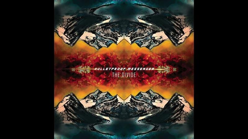 Bulletproof Messenger - The Divide (Official Audio)