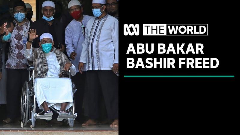 Suspected Bali bombings mastermind Abu Bakar Bashir released from jail | The World