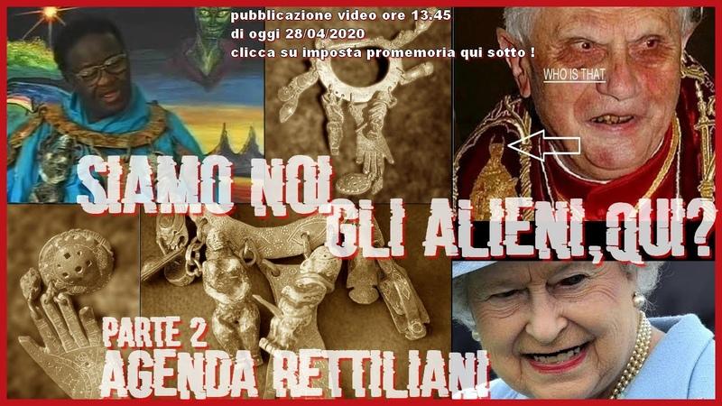 2 AGENDA RETTILIANIGli Alieni qui siamo noiDavid IckeCredo Mutwa ITALIANO 2a parte ILLUMINATI