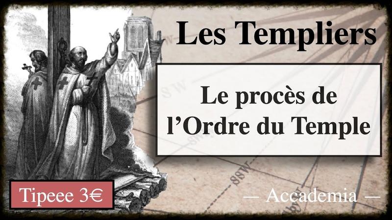 Le Procès des Templiers - Cycle Ordre du Temple