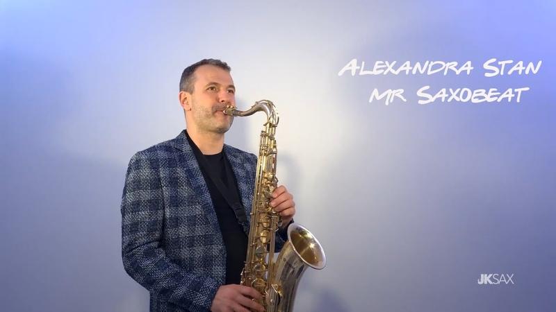 Alexandra Stan - Mr. Saxobeat (JK Sax Deep House Remix)