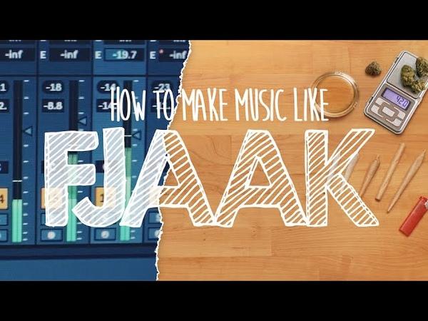 How to Make Music Like FJAAK